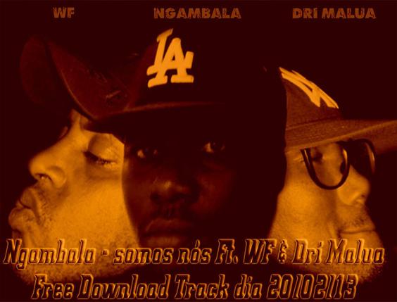 Ngambala - Somos Nós feat. WF & Dri Malua