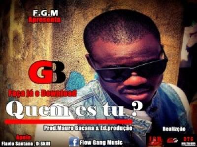 GB - Quem Es Tu