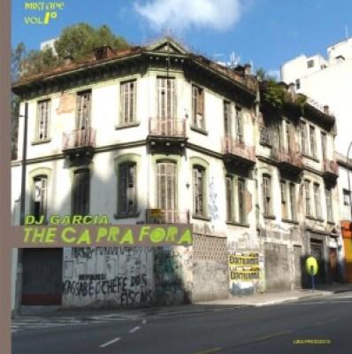 Dj Garcia - The Ca Pra Fora [Mixtape]