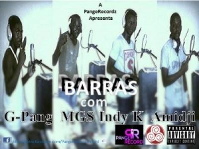 G-Pang, MGS, Indy K e Amidji - Barras