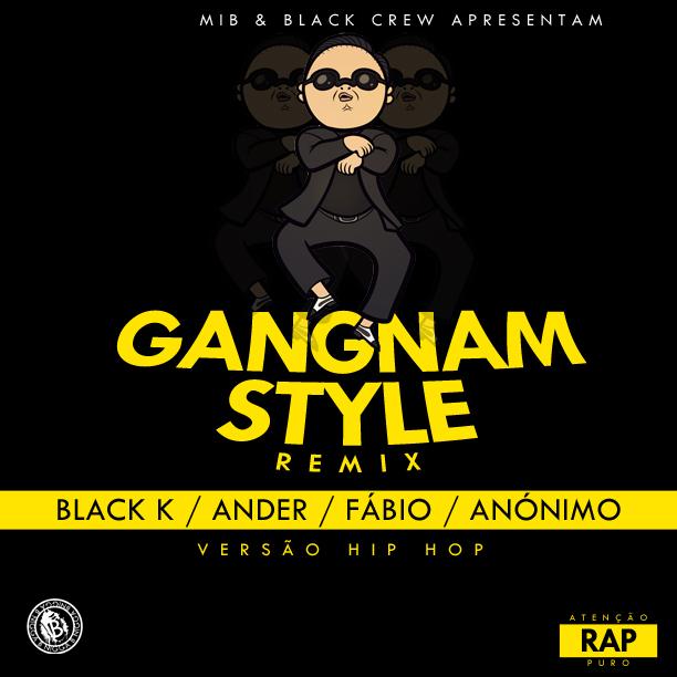 Anônimo feat Black K, Ander e Fábio - Gangnam Style (Remix) feat Black K, Ander e Fábio