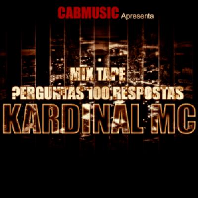 Kardinal Mc - Perguntas 100 Respostas [Mixtape]