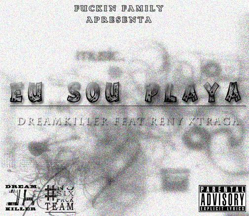 DreamKiller &  Reny Xtraga  - Eu sou Playa
