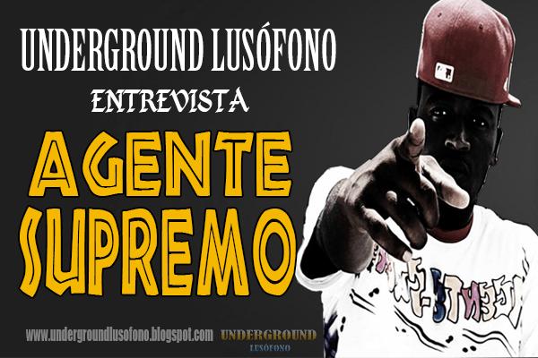 Underground Lusófono Entrevista: Agente Supremo