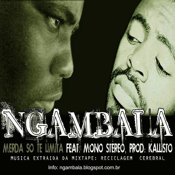 Ngambala Feat. Mono Stereo - Merda so te limita (Prod. Kallisto)