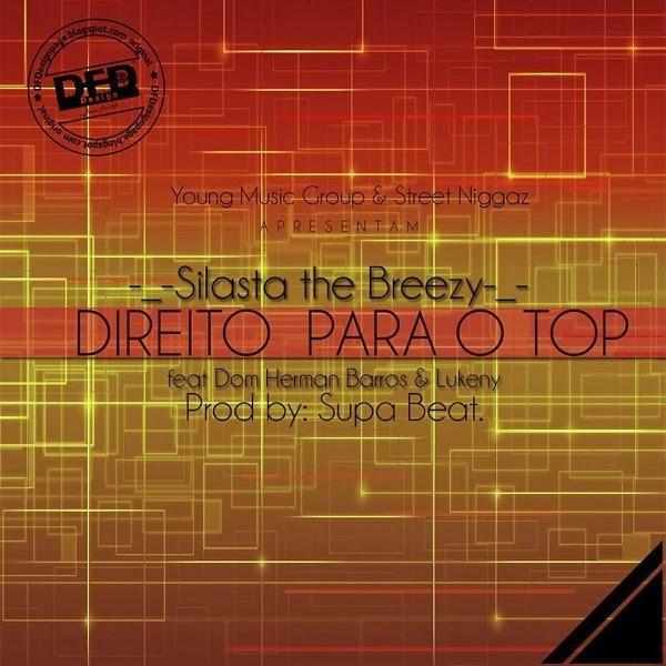 Áudio: Silasta the breezy feat Dom Herman barros  e Lukeny  - Direito para o top