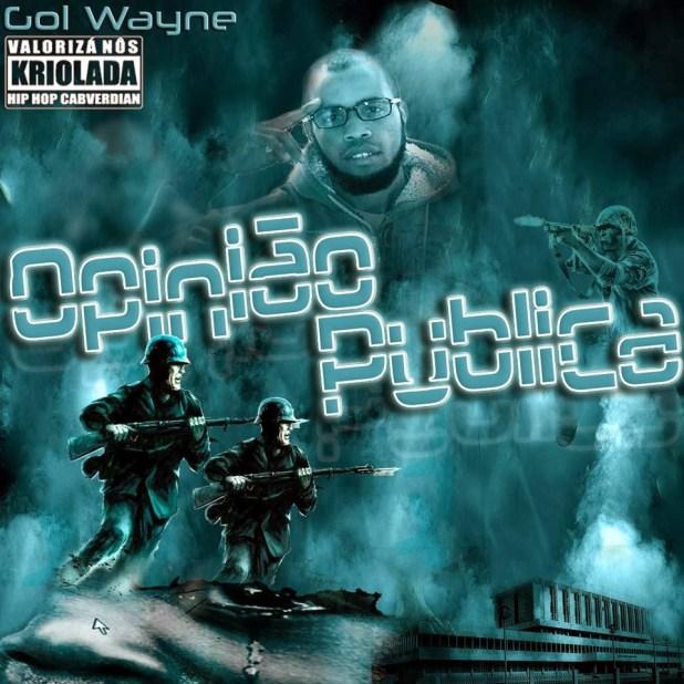 Mixtape: Gól'Wayne - Opinião Pública