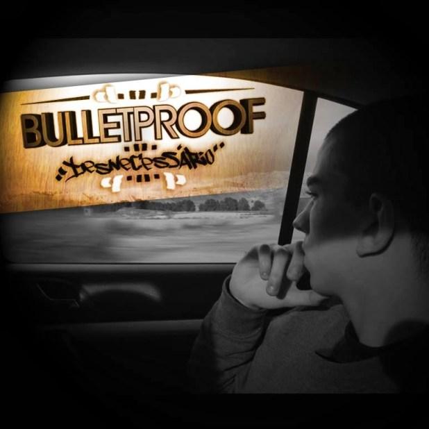 Single: BulletProof - Desnecessário