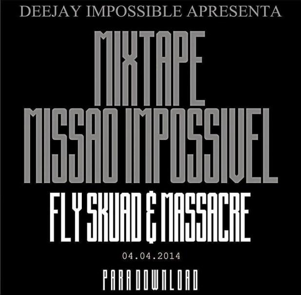 Áudio: Fly Skuad & Massacre - Missão Impossível (Prod. DJ Impossible)