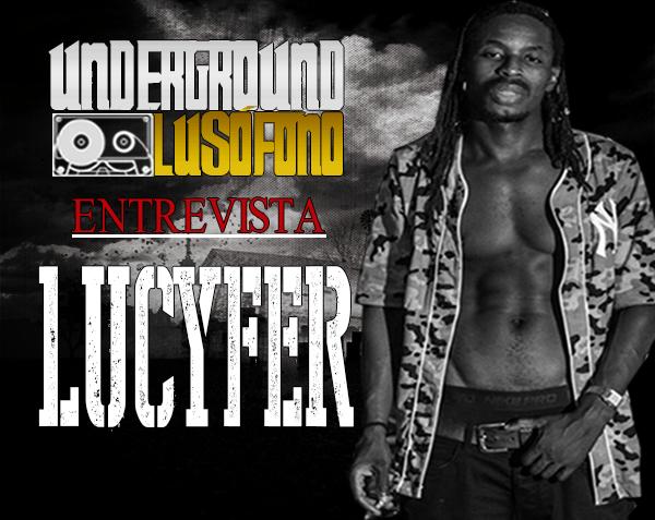 Underground Lusófono Entrevista: Lucyfer