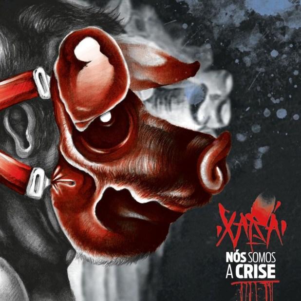 Álbum: Xará - Nós Somos a Crise
