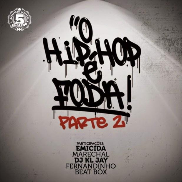 Áudio+Vídeo: Rael ft. Emicida, Marechal, KL Jay e Fernandinho Beat Box - O Hip Hop é Foda (Part.2)