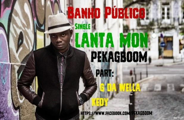 Single: Pekagboom part. G Da Wella e Kedy - Lanta Mon