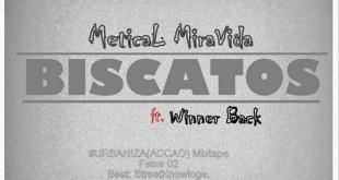 Áudio: Metical MiraVida ft. Winner Back - Biscatos