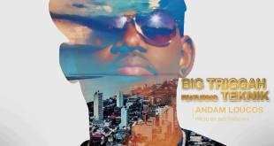 Áudio: Big Triggah - Andam Loucos ft. Teknik