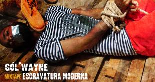 Mixtape: Gól'Wayne - Escravatura Moderna