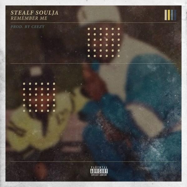 Stealf Soulja - Remember Me [ARTWORK]