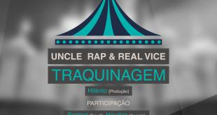 Single: Uncle Rap & Real Vice - Traquinagem feat. Fantoxi, Pupilo, Haudaz & Pipokahz [Download]