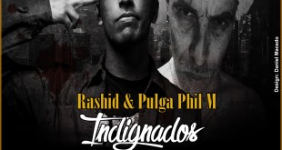 Exclusivo: Rashid & Pulga Phil M - Indignados [Download]