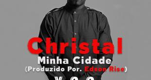 Single: Christal - Minha Cidade [Download]