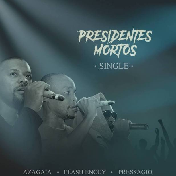 pressagio-presidentes-mortos-ft-flash-enccy-azagaia