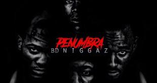 "BD Niggaz lança Mixtape ""Penumbra"", Download"