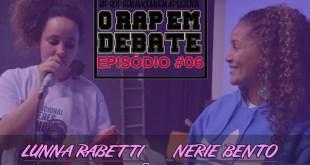 O Rap em Debate #06 - Mulheres que são linha da Frente