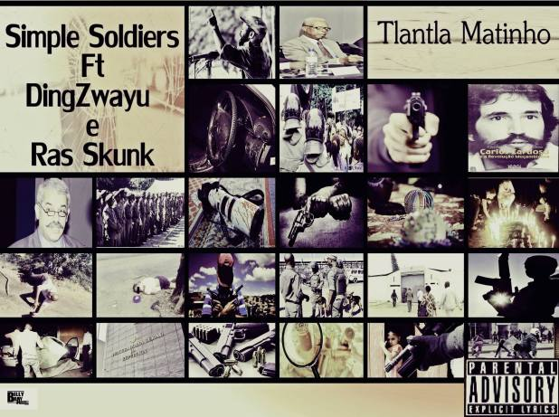 Simple Soldiers Feat DingZwayu e Rus Skunk - Tlantla Matinyo (Violência) [Download]
