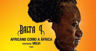 Balta P - Africano como a África Feat. Melvi [Download]