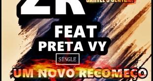 Single: ZR - Um Novo Recomeço Part. Preta Vy