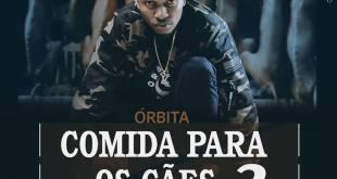 Órbita - Comida Para Os Cães Feat. Negro [Download]