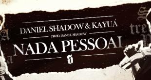 "Daniel Shadow lança single ""Nada Pessoal"""