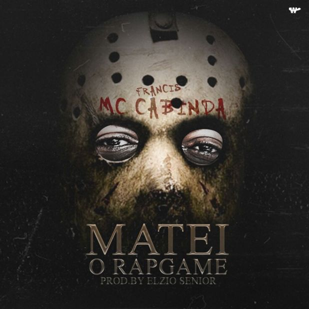 Francis MC Cabinda - Matei o RapGame [Download]