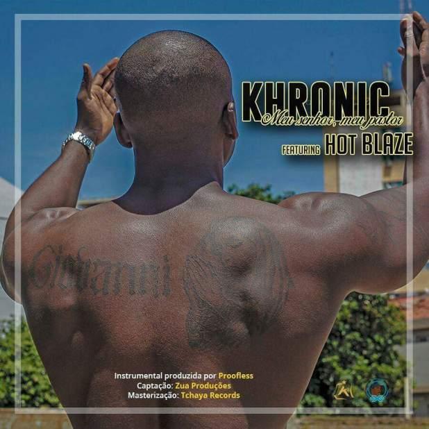 Khronic - Meu senhor, meu pastor Feat. Hot Blaze