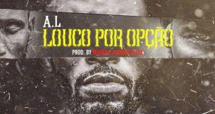 """A.L lança single """"Louco Por Opção"""""""