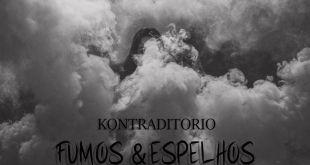 Kontraditorio - Fumos & Espelhos