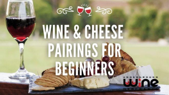 Wine & Cheese pairings for beginners