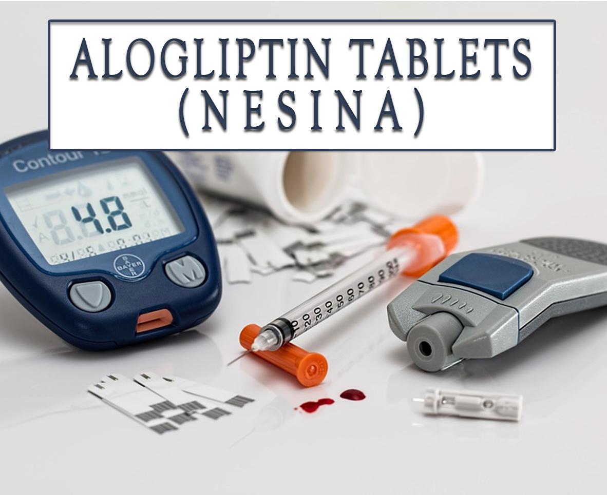 Alogliptin Tablets (Nesina)