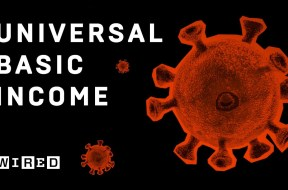 CORONAVIRUS AND THE CASE FOR UNIVERSAL BASIC INCOME