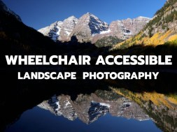 Wheelchair Accessible Landscape Photography Guide, Part 1