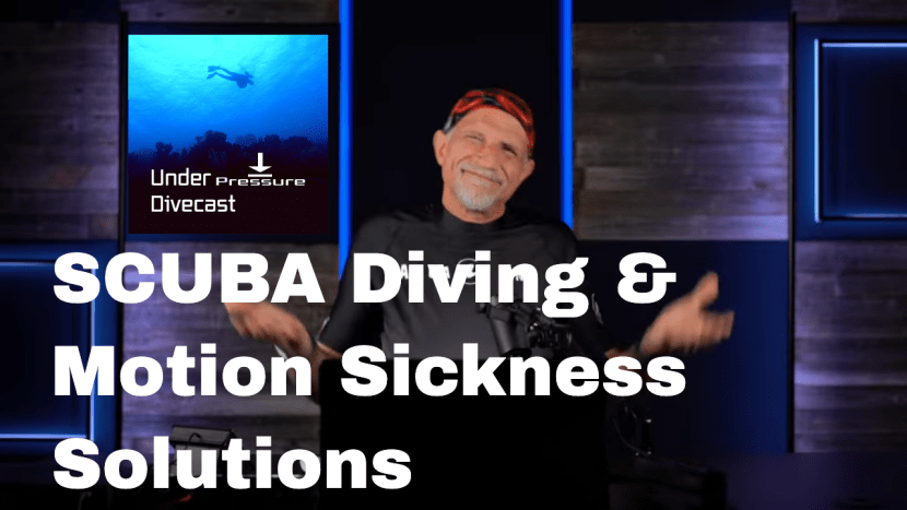 SCUBA Diving and Managing Motion Sickness