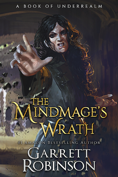 The Mindmage's Wrath, by #1 Amazon Bestselling author Garrett Robinson