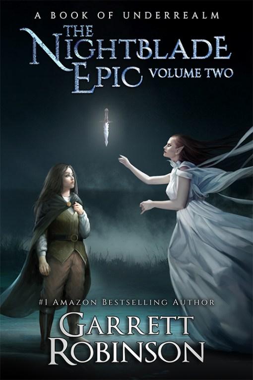 The Nightblade Epic Volume Two, by #1 Amazon Bestseller Garrett Robinson
