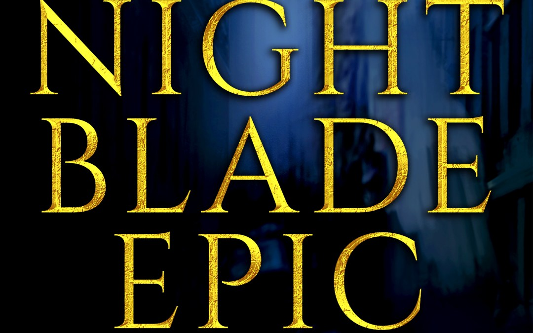 NBE002 The Nightblade Epic Podcast, Episode 2