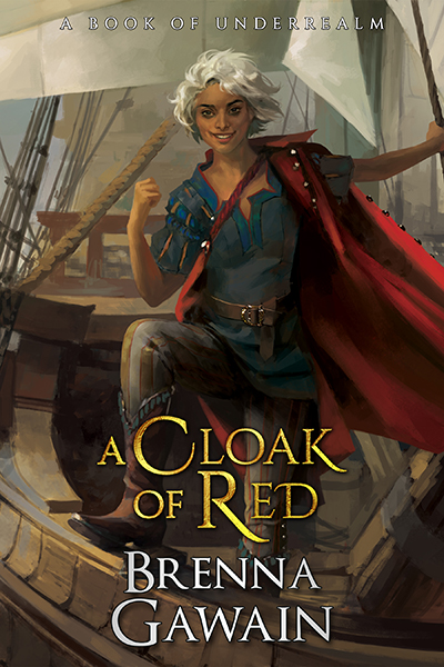 A Cloak of Red, a novel of Underrealm, by Brenna Gawain