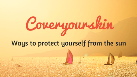 Cover your skin
