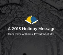 A 2015 Holiday Message from the President of MSU