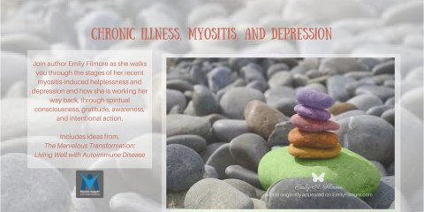 Chronic Illness, Depression and Myositis by Emily A. Filmore