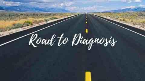 Road to Diagnosis