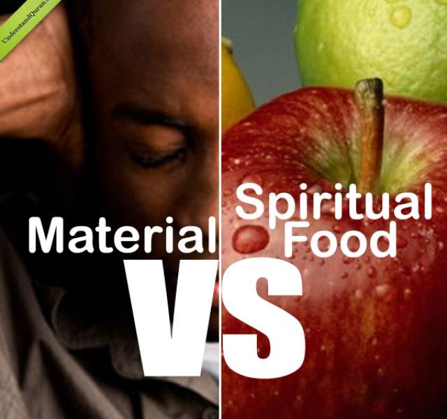 understand-quran-material-vs-spiritual-food